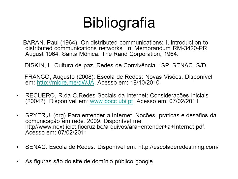 Bibliografia BARAN, Paul (1964). On distributed communications: I.