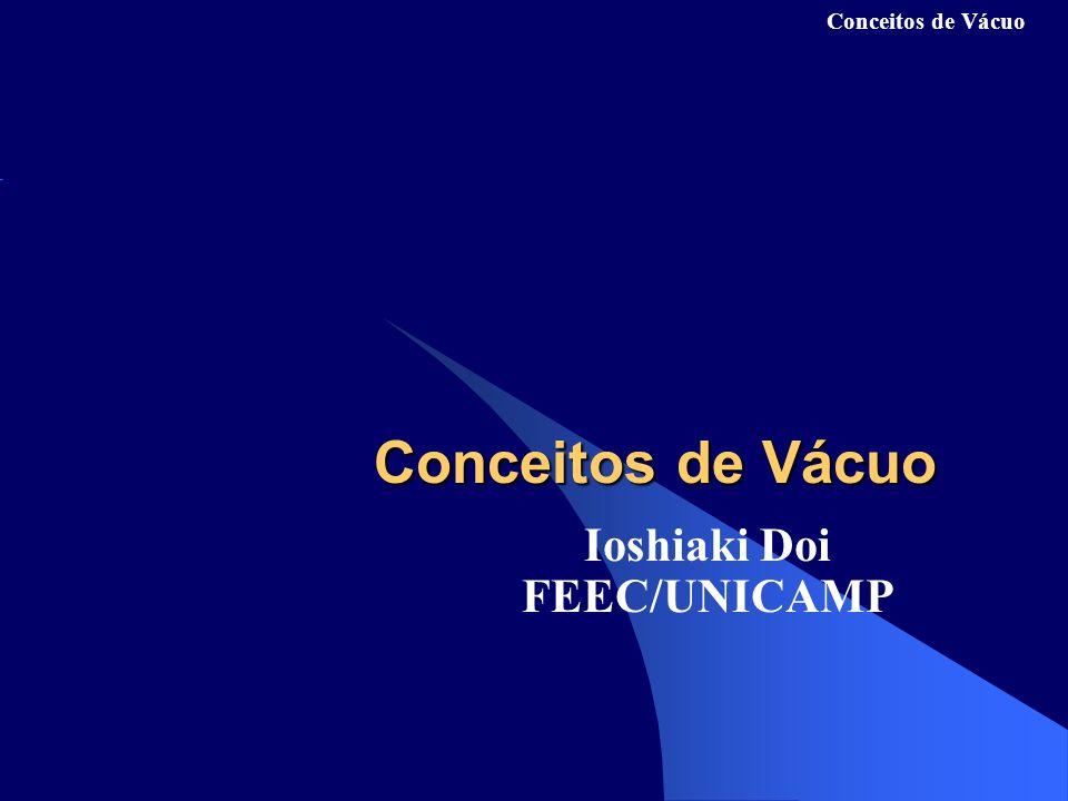 Conceitos de Vácuo Principio: transferência de momentum por impacto de moléculas com as palhetas que giram em alta velocidade.