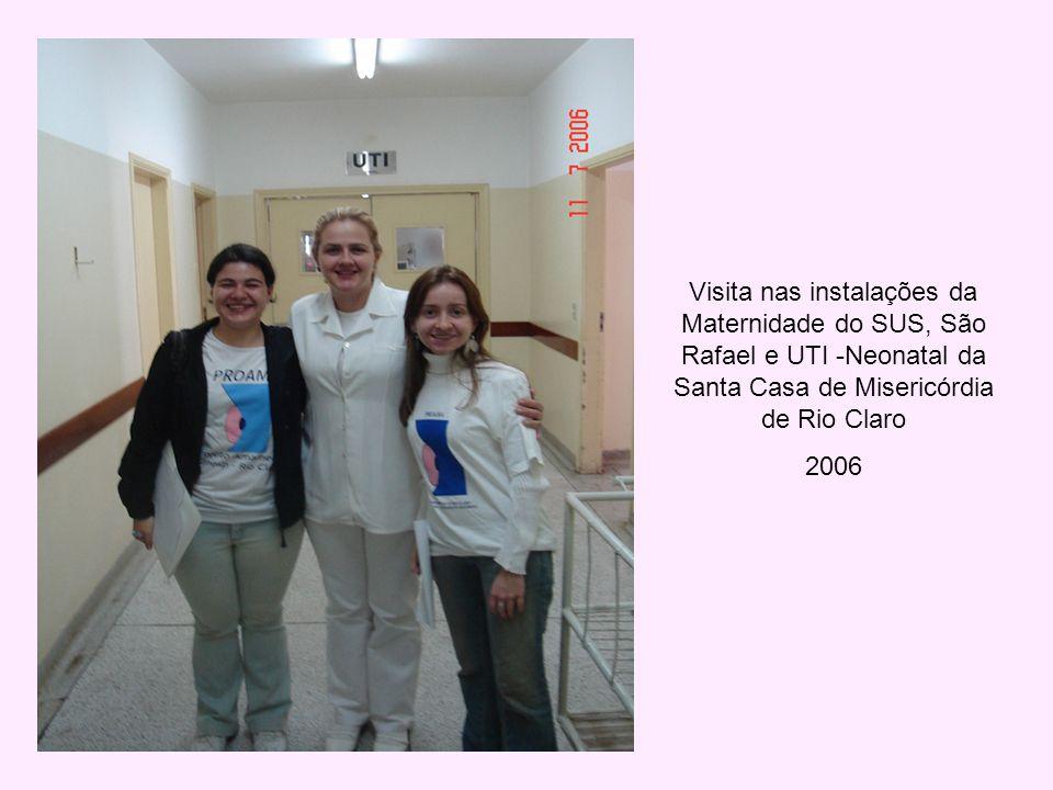 Visita nas instalações da Maternidade do SUS, São Rafael e UTI -Neonatal da Santa Casa de Misericórdia de Rio Claro 2006