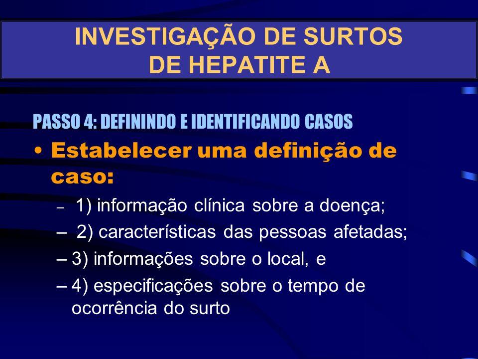 PASSO 3: VERIFICAR O DIAGNÓSTICO Quais os diagnósticos diferenciais? –Síndromes ictéricas (colestase reacional por bacteremias, leptospirose ictérica