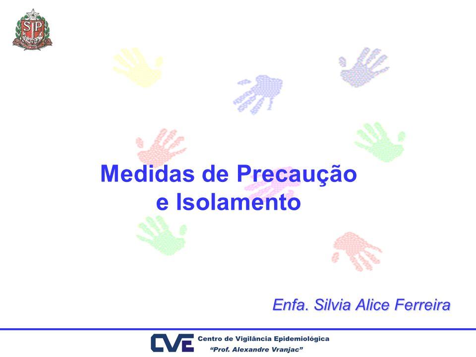Medidas de Precaução e Isolamento Enfa. Silvia Alice Ferreira