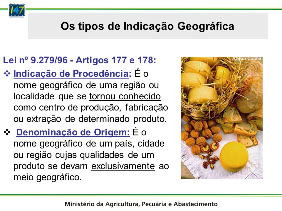 Indicações Geográfica Reconhecidas no Brasil 4º IG do Brasil (2007) Processo rápido Apoio do MAPA Avaliação de variedades de cana- de-açúcar para a região