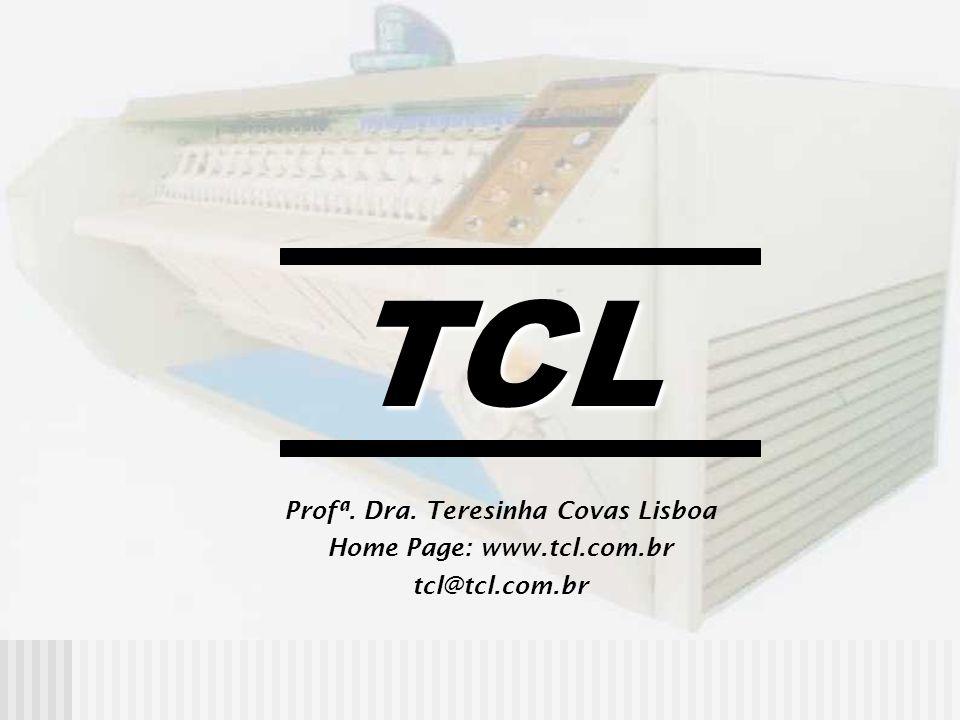 TCL Profª. Dra. Teresinha Covas Lisboa Home Page: www.tcl.com.br tcl@tcl.com.br