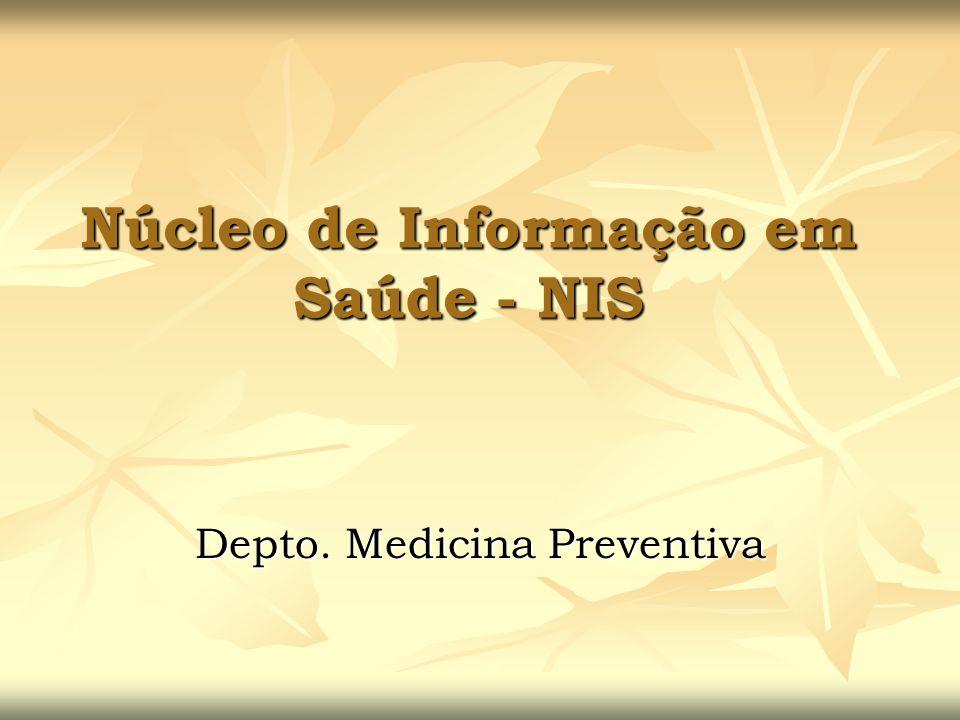 Núcleo de Informação em Saúde - NIS Depto. Medicina Preventiva