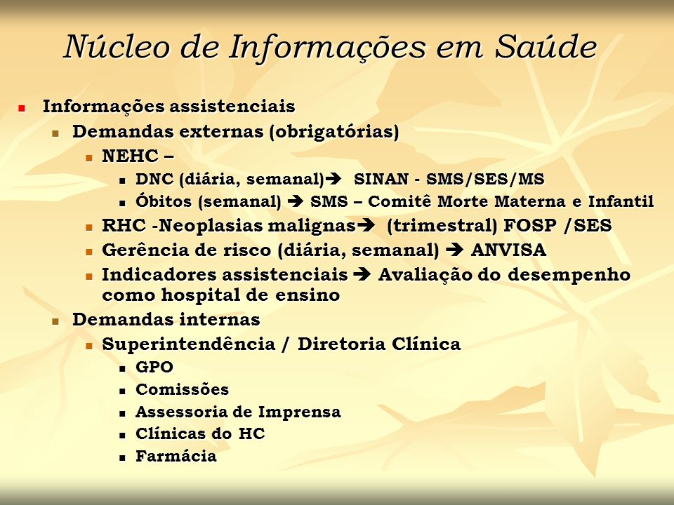 Núcleo de Informações em Saúde Informações assistenciais Informações assistenciais Demandas externas (obrigatórias) Demandas externas (obrigatórias) N