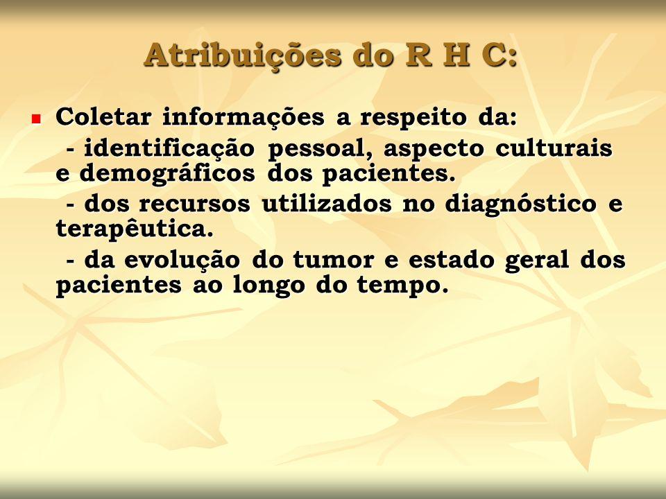 Coletar informações a respeito da: Coletar informações a respeito da: - identificação pessoal, aspecto culturais e demográficos dos pacientes. - ident