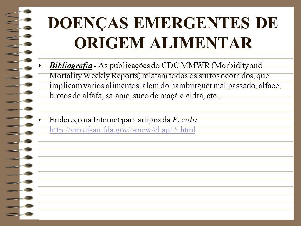 DOENÇAS EMERGENTES DE ORIGEM ALIMENTAR Bibliografia - As publicações do CDC MMWR (Morbidity and Mortality Weekly Reports) relatam todos os surtos ocor
