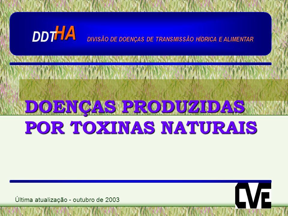 DOENÇAS PRODUZIDAS POR TOXINAS NATURAIS Toxinas naturais –substâncias químicas, produzidas por seres vegetais ou animais que podem causar graves envenenamentos no ser humano, através de sua ingestão como alimentos.