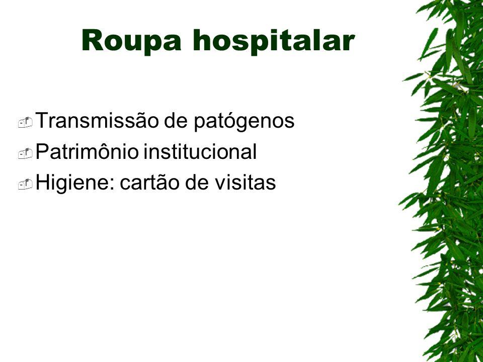 Roupa hospitalar Transmissão de patógenos Patrimônio institucional Higiene: cartão de visitas