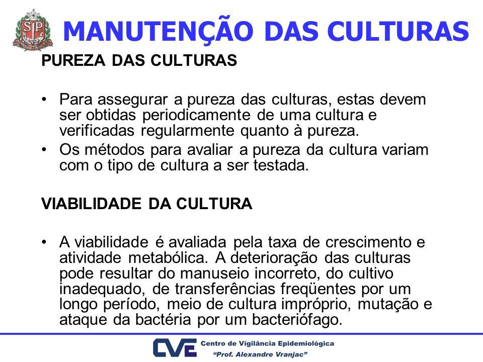 PUREZA DAS CULTURAS Para assegurar a pureza das culturas, estas devem ser obtidas periodicamente de uma cultura e verificadas regularmente quanto à pu