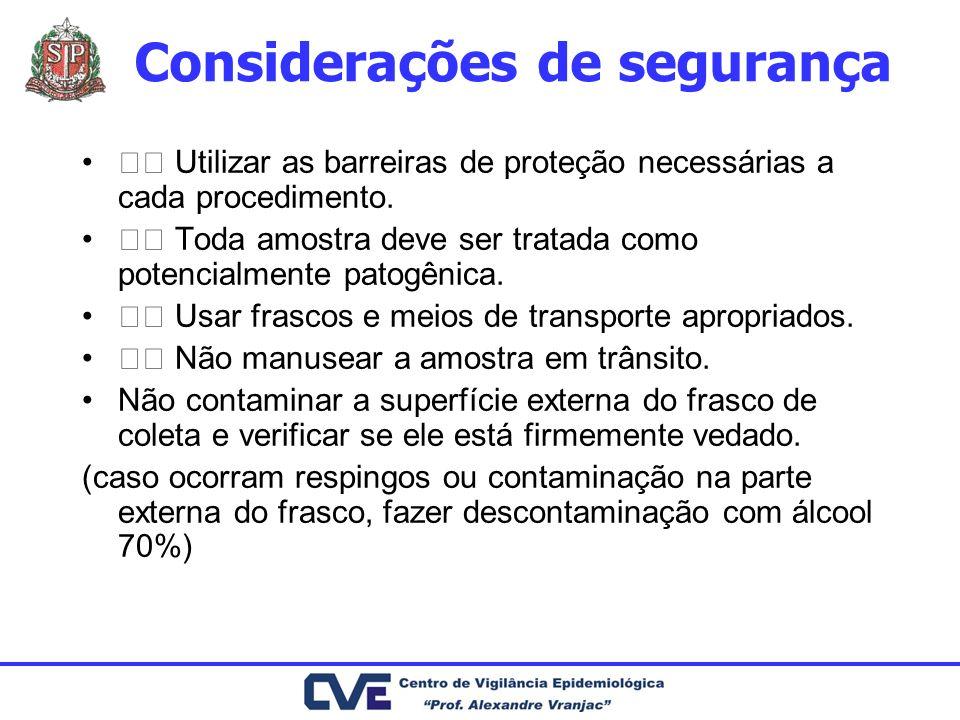 Considerações de segurança Utilizar as barreiras de proteção necessárias a cada procedimento. Toda amostra deve ser tratada como potencialmente patogê