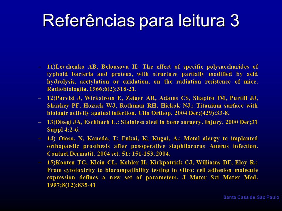 Santa Casa de São Paulo Referências para leitura 3 –11)Levchenko AB, Belousova II: The effect of specific polysaccharides of typhoid bacteria and prot