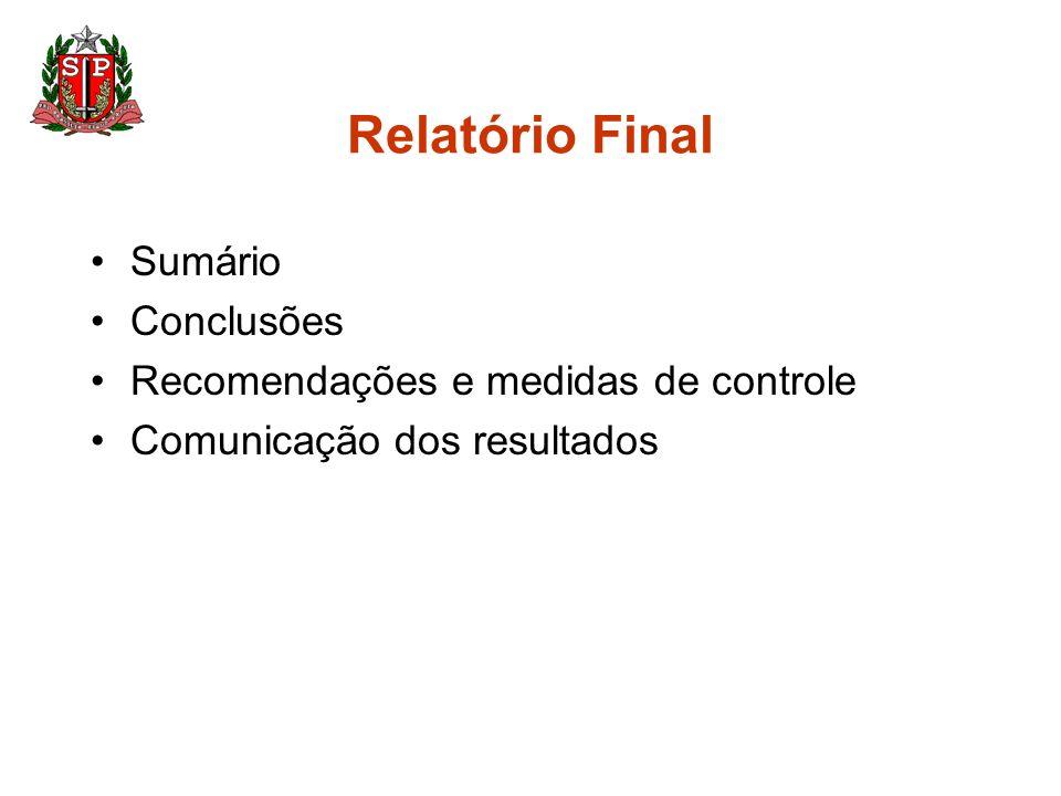 Relatório Final Sumário Conclusões Recomendações e medidas de controle Comunicação dos resultados