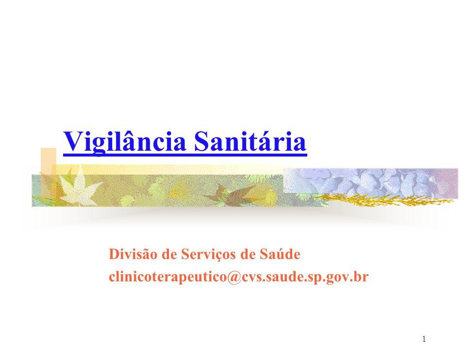 1 Vigilância Sanitária Divisão de Serviços de Saúde clinicoterapeutico@cvs.saude.sp.gov.br
