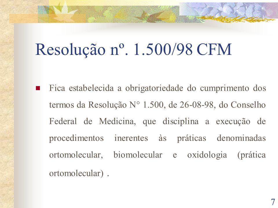 7 Resolução nº. 1.500/98 CFM Fica estabelecida a obrigatoriedade do cumprimento dos termos da Resolução N° 1.500, de 26-08-98, do Conselho Federal de