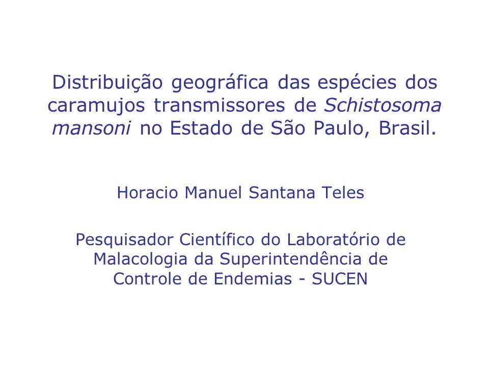 Distribuição geográfica das espécies dos caramujos transmissores de Schistosoma mansoni no Estado de São Paulo, Brasil. Horacio Manuel Santana Teles P