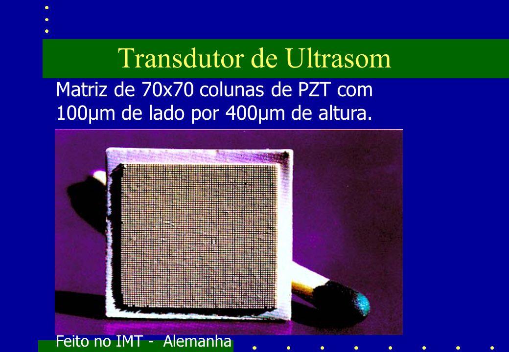 Transdutor de Ultrasom Matriz de 70x70 colunas de PZT com 100µm de lado por 400µm de altura. Feito no IMT - Alemanha