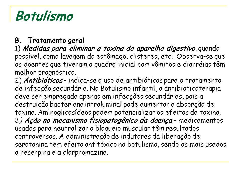 Botulismo Tratamento - o tratamento deverá ser feito em unidade de terapia intensiva (UTI), com dois enfoques importantes: o tratamento específico e o