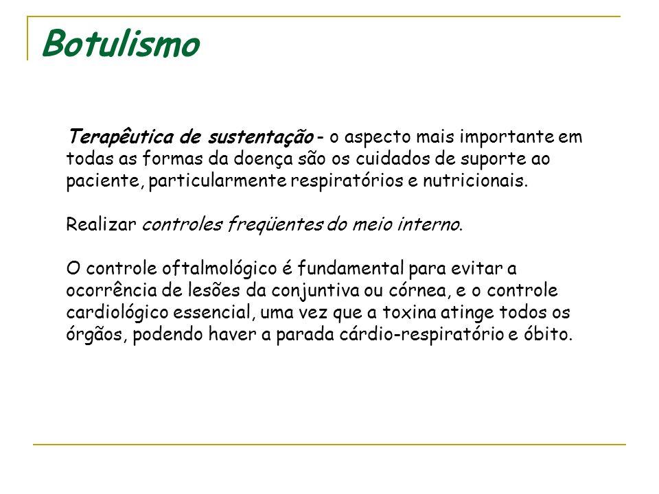Botulismo B. Tratamento geral 1) Medidas para eliminar a toxina do aparelho digestivo, quando possível, como lavagem do estômago, clisteres, etc.. Obs