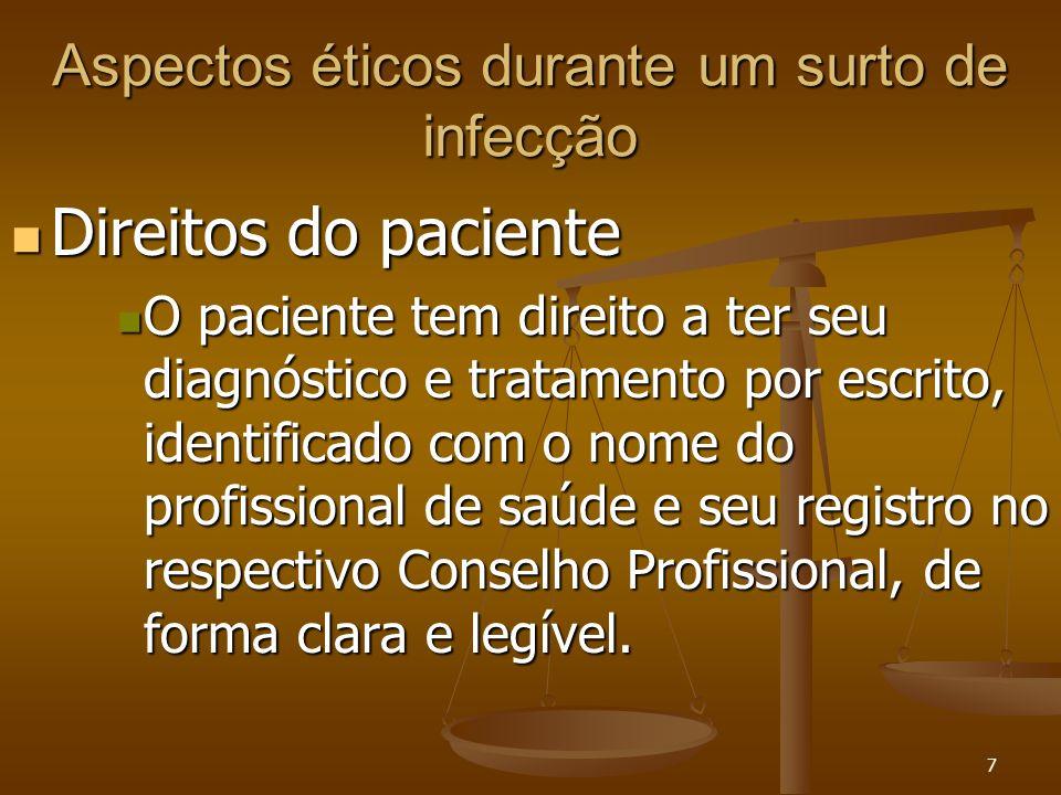 18 Aspectos legais durante um surto de infecção Código de Ética Médica Código de Ética Médica O médico deve buscar a melhor adequação do trabalho ao ser humano e a eliminação ou controle dos riscos inerentes ao trabalho.