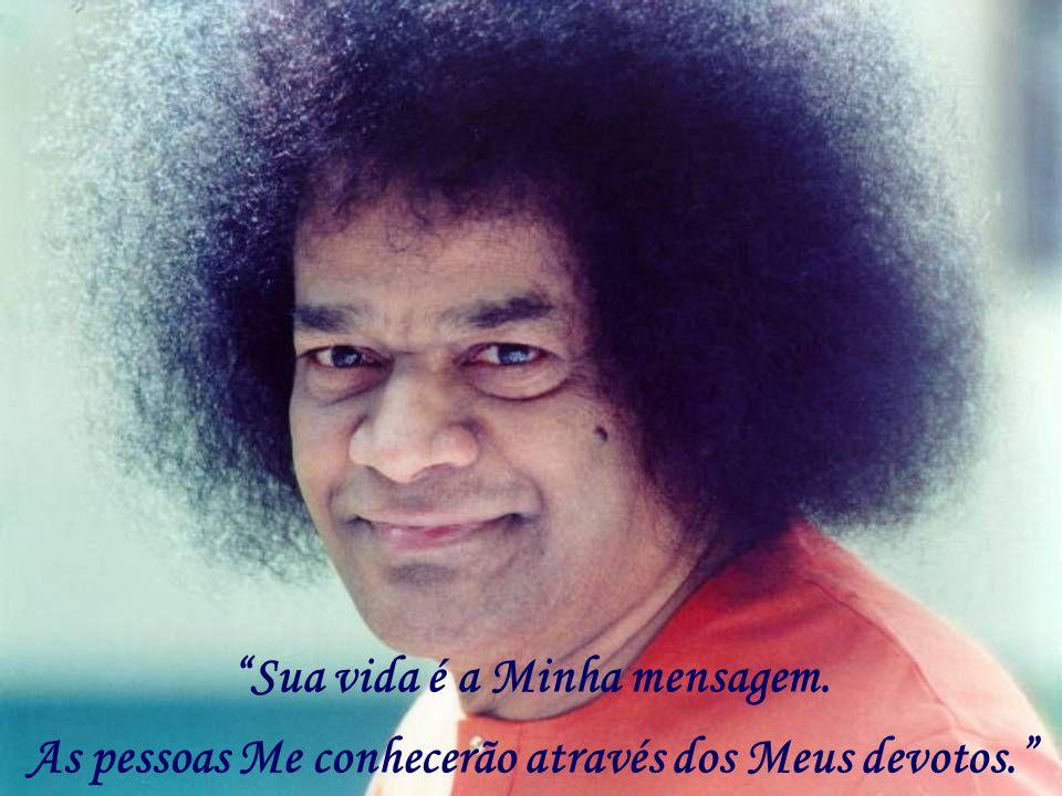 Sua vida é a Minha mensagem. As pessoas Me conhecerão através dos Meus devotos.