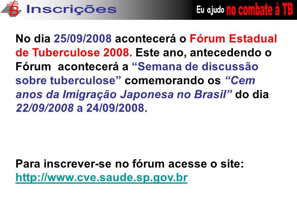 No dia 25/09/2008 acontecerá o Fórum Estadual de Tuberculose 2008.