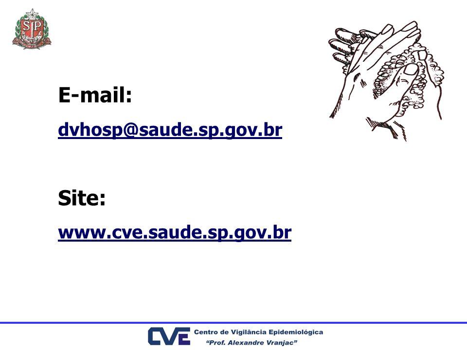 E-mail: dvhosp@saude.sp.gov.br Site: www.cve.saude.sp.gov.br