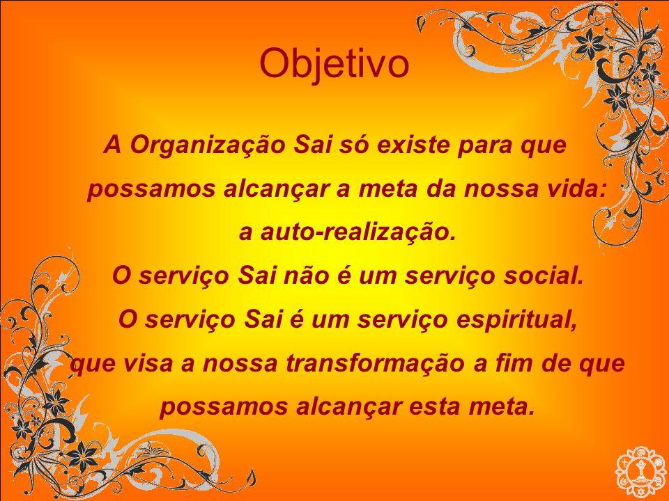 Objetivo A Organização Sai só existe para que possamos alcançar a meta da nossa vida: a auto-realização. O serviço Sai não é um serviço social. O serv