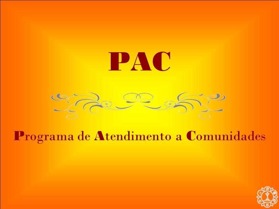 PAC Programa de Atendimento a Comunidades