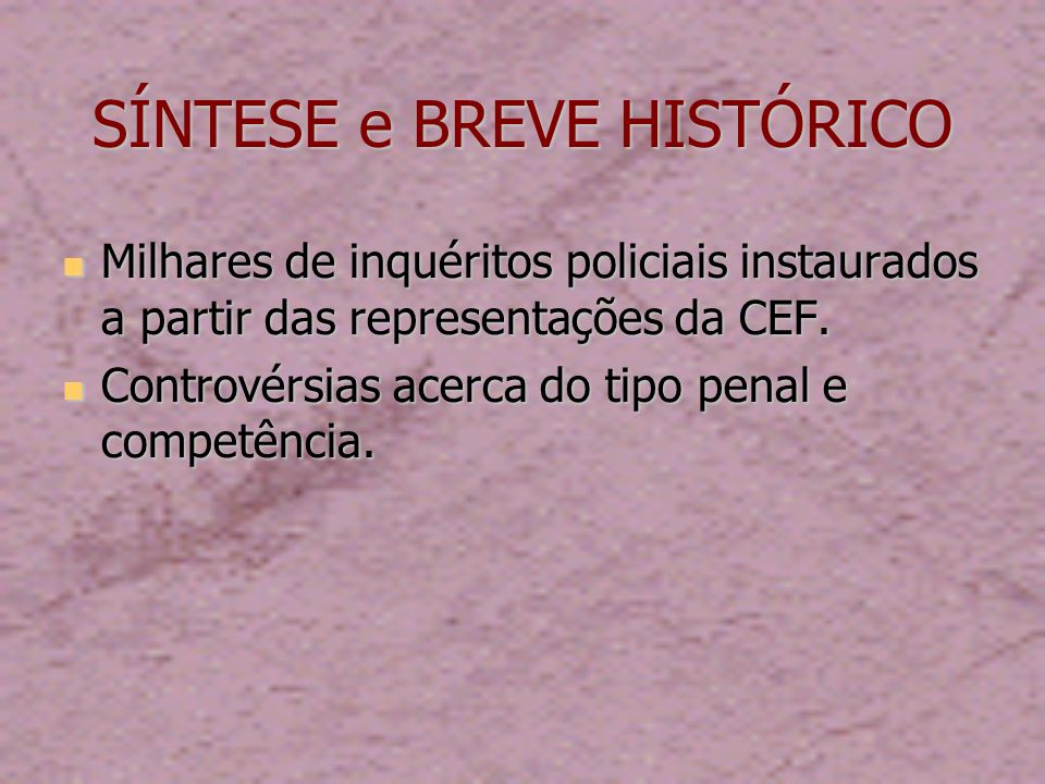 SÍNTESE e BREVE HISTÓRICO STJ, CC 67.343/GO, Rel.Laurita Vaz, j.