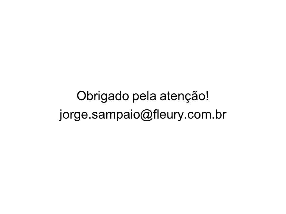 Obrigado pela atenção! jorge.sampaio@fleury.com.br