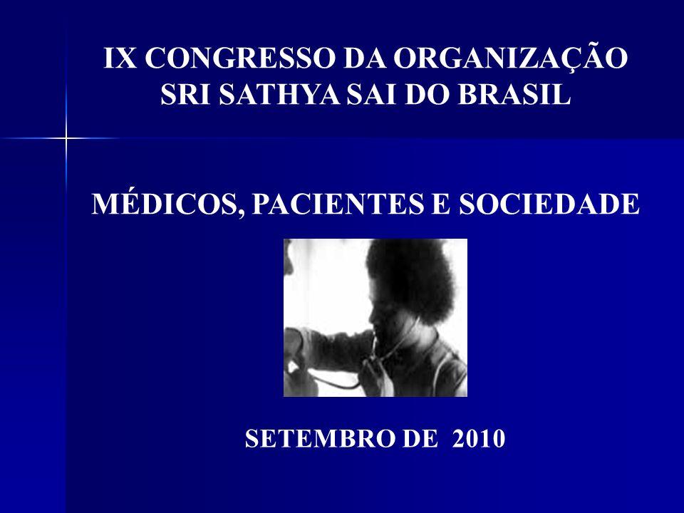 SETEMBRO DE 2010 IX CONGRESSO DA ORGANIZAÇÃO SRI SATHYA SAI DO BRASIL MÉDICOS, PACIENTES E SOCIEDADE