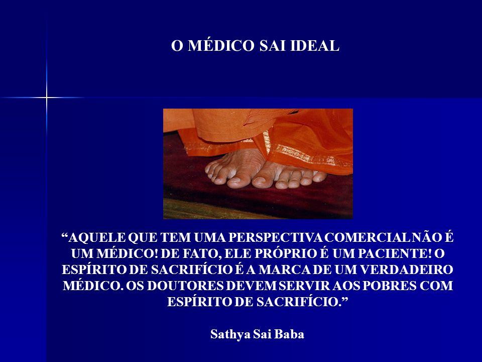 O MÉDICO SAI IDEAL AQUELE QUE TEM UMA PERSPECTIVA COMERCIAL NÃO É UM MÉDICO.