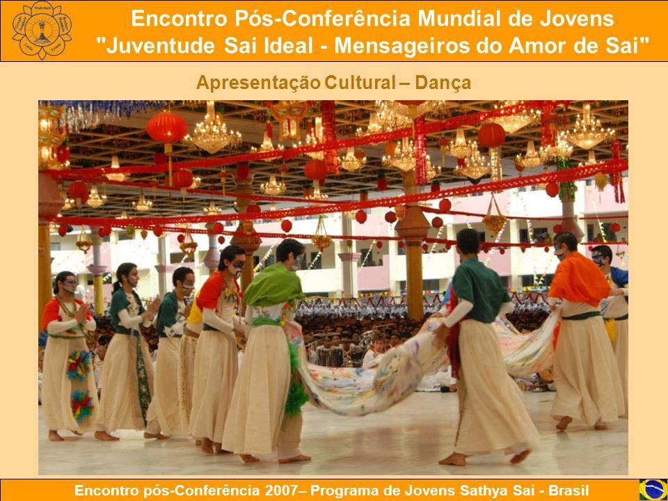 Encontro Pós-Conferência Mundial de Jovens Juventude Sai Ideal - Mensageiros do Amor de Sai Encontro pós-Conferência 2007– Programa de Jovens Sathya Sai - Brasil
