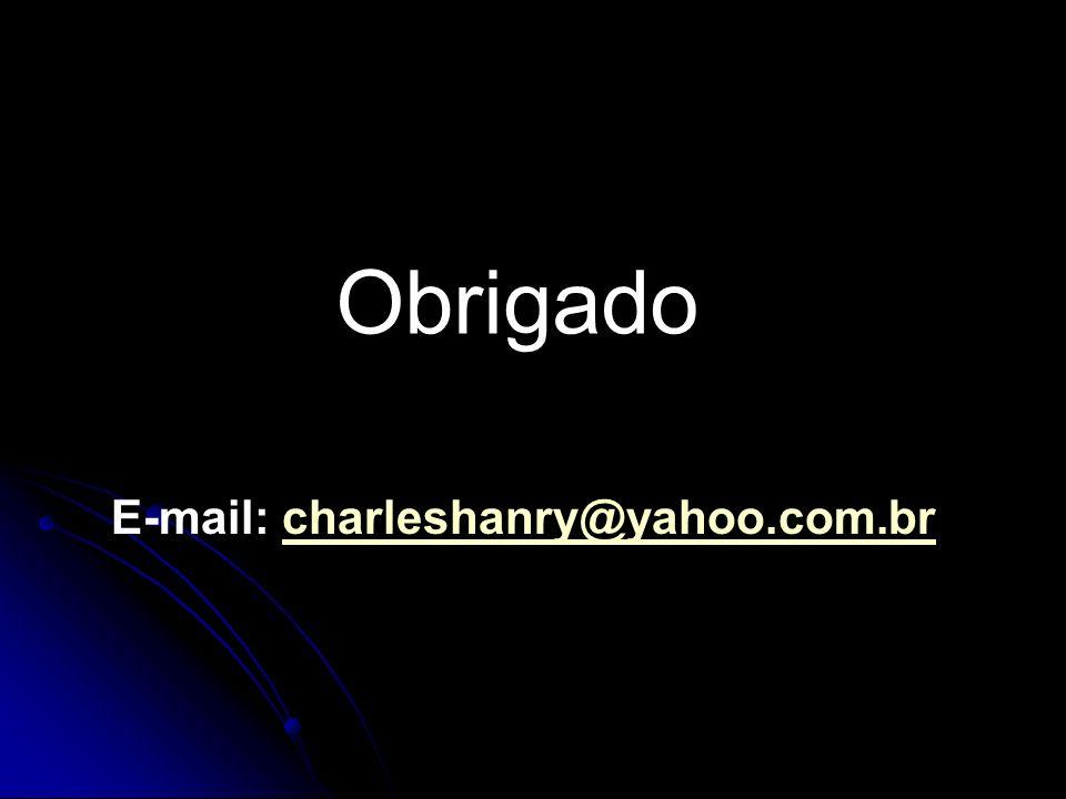 E-mail: charleshanry@yahoo.com.brcharleshanry@yahoo.com.br Obrigado