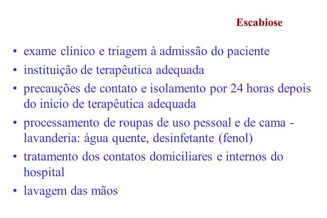 Escabiose exame clínico e triagem à admissão do paciente instituição de terapêutica adequada precauções de contato e isolamento por 24 horas depois do