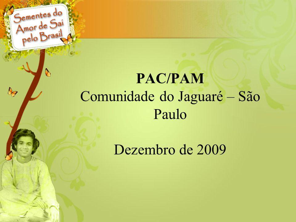 PAC/PAM Comunidade do Jaguaré – São Paulo Dezembro de 2009