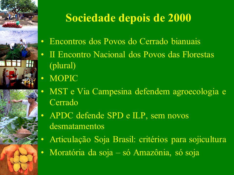 Sociedade depois de 2000 Encontros dos Povos do Cerrado bianuais II Encontro Nacional dos Povos das Florestas (plural) MOPIC MST e Via Campesina defen