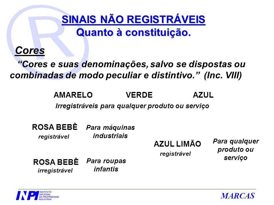 MARCAS registrável AZUL LIMÃO Para qualquer produto ou serviço AMARELOAZULVERDE Irregistráveis para qualquer produto ou serviço registrável ROSA BEBÊ