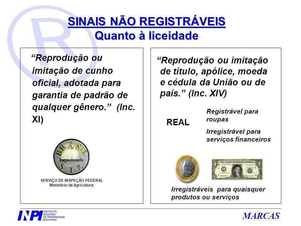 MARCAS Reprodução ou imitação de cunho oficial, adotada para garantia de padrão de qualquer gênero. (Inc. XI) SERVIÇO DE INSPEÇÃO FEDERAL Ministério d