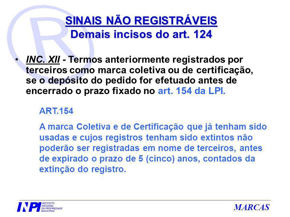 MARCAS INC. XII - Termos anteriormente registrados por terceiros como marca coletiva ou de certificação, se o depósito do pedido for efetuado antes de