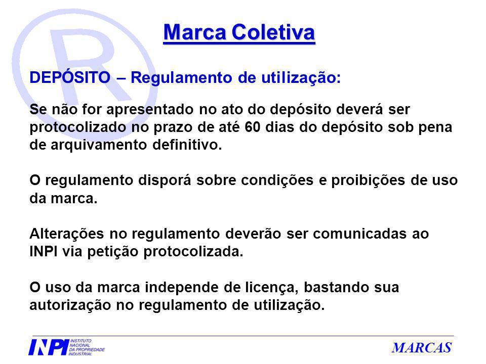 MARCAS Marca Coletiva DEPÓSITO – Regulamento de utilização: Se não for apresentado no ato do depósito deverá ser protocolizado no prazo de até 60 dias