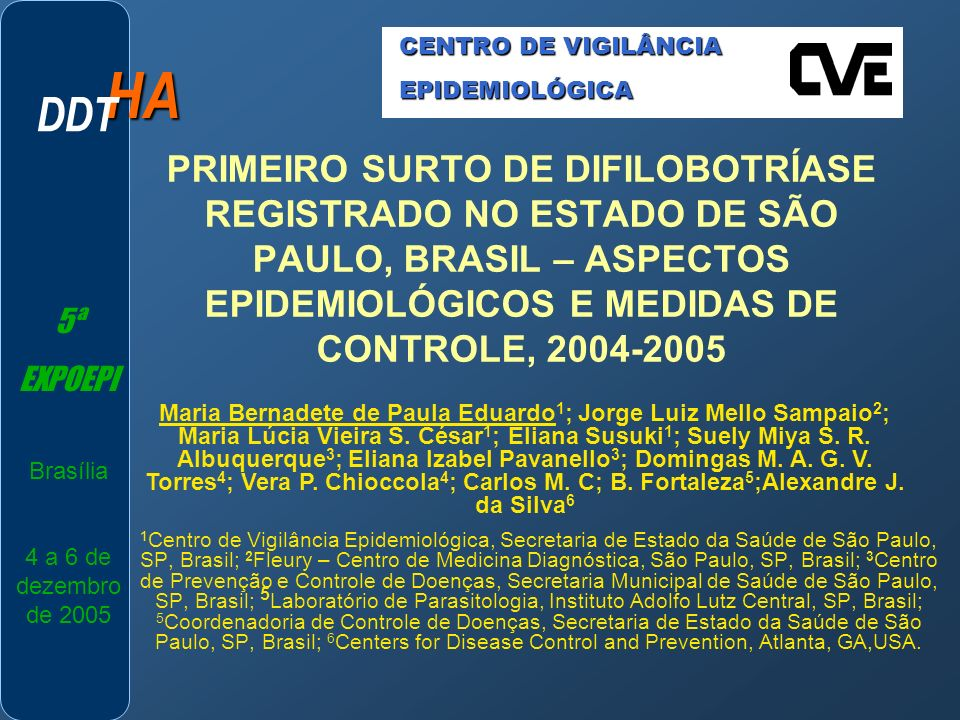 HA PRIMEIRO SURTO DE DIFILOBOTRÍASE REGISTRADO NO ESTADO DE SÃO PAULO, BRASIL – ASPECTOS EPIDEMIOLÓGICOS E MEDIDAS DE CONTROLE, 2004-2005 1 Centro de