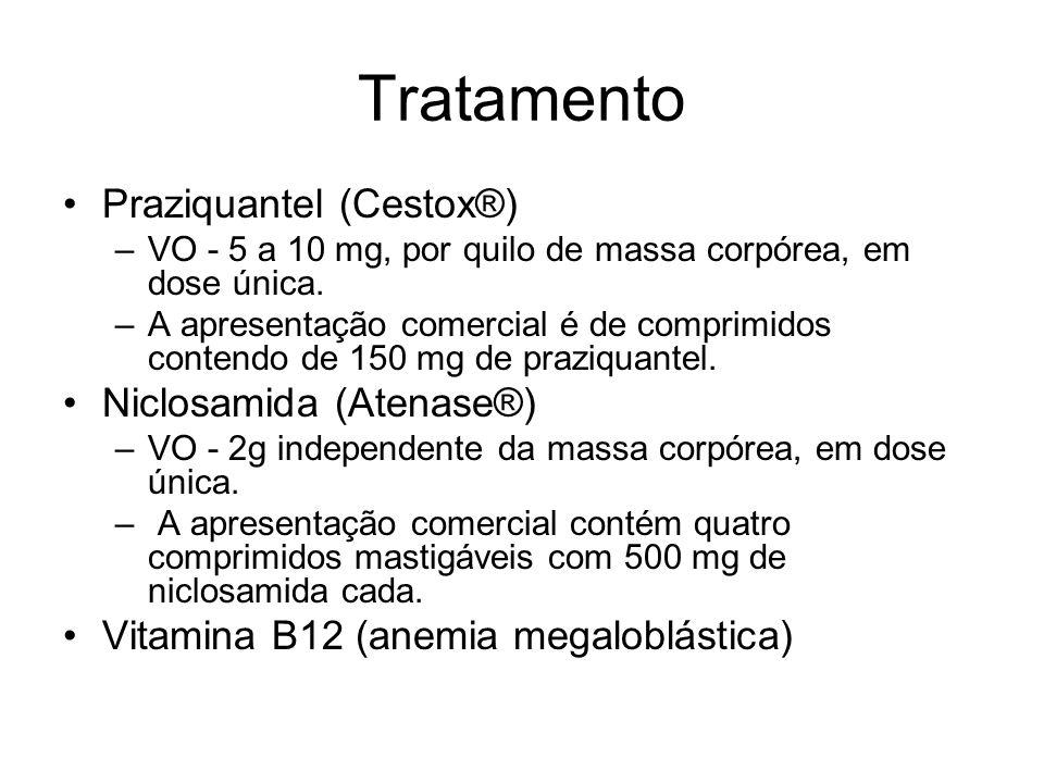 Tratamento Praziquantel (Cestox®) –VO - 5 a 10 mg, por quilo de massa corpórea, em dose única. –A apresentação comercial é de comprimidos contendo de