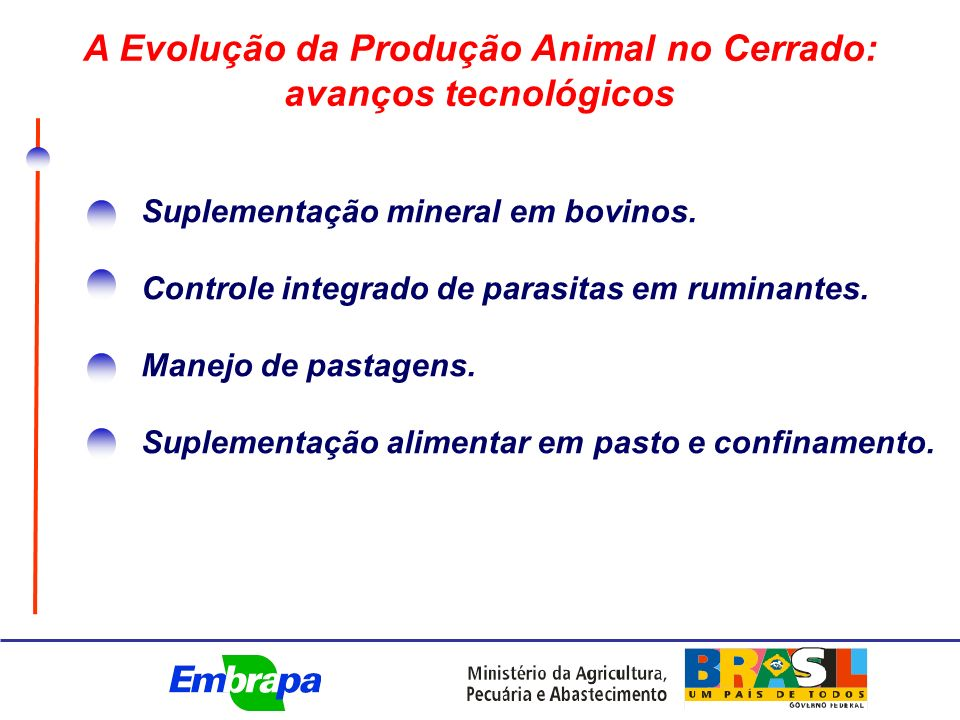 A Evolução da Produção Animal no Cerrado: avanços tecnológicos Suplementação mineral em bovinos.