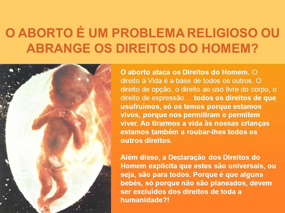 O aborto ataca os Direitos do Homem. O direito à Vida é a base de todos os outros.