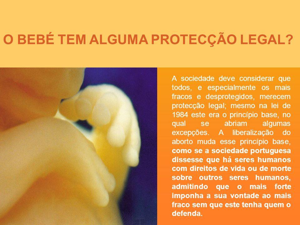 O BEBÉ TEM ALGUMA PROTECÇÃO LEGAL.