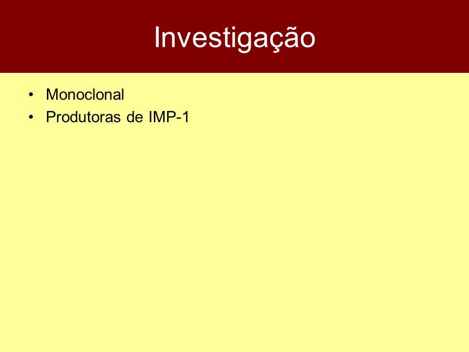 Investigação Monoclonal Produtoras de IMP-1