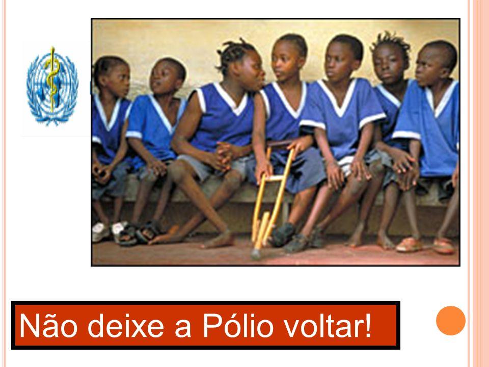 Não deixe a Pólio voltar!