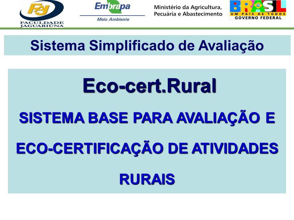Sistema Simplificado de Avaliação Eco-cert.Rural Eco-cert.Rural SISTEMA BASE PARA AVALIAÇÃO E ECO-CERTIFICAÇÃO DE ATIVIDADES RURAIS